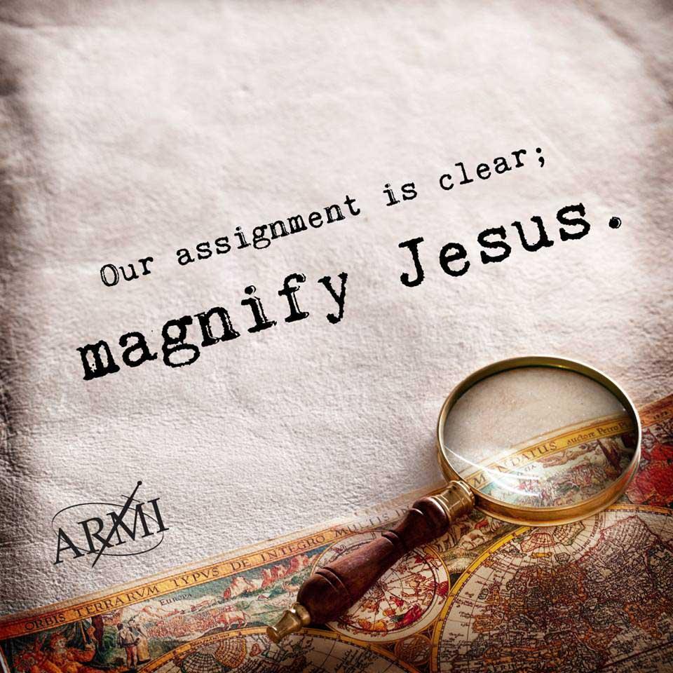 Magnify Jesus