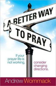 Andrew Wommack - A Better Way to Pray - Copy