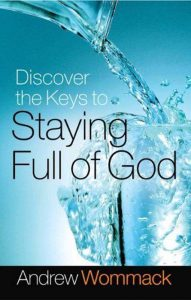 Andrew Wommack - Discover the Keys to Staying Full of God - Copy