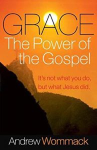 Andrew Wommack - GRACE The Power of the Gospel - Copy