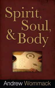 Andrew Wommack - Spirit Soul Body - Copy